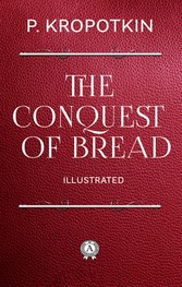 The Conquest of Bread (Illustrated)