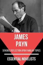 Essential Novelists - James Payn sensible reflection upon familiar topics