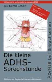 Die kleine ADHS-Sprechstunde, Aktualisierte und erweiterte Auflage 2020 AD(H)S bei Erwachsenen - Einführung und Ratgeber für Patienten und Interessierte