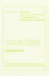 Cancer - Leucémie Et autres maladies apparemment incurables, mais guérissables avec des moyens naturels