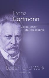 Franz Hartmann - Die Botschaft der Theosophie Leben und Werk