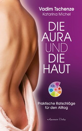 Die Aura und die Haut: Praktische Ratschläge für den Alltag