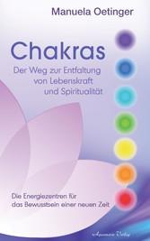 Chakras: Der Weg zur Entfaltung von Lebenskraft und Spiritualität