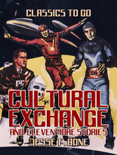 Cultural Exchange and eleven more Stories