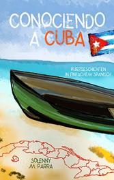 Conociendo a Cuba Kurzgeschichten in einfachem Spanisch