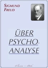 Sigmund Freud: Über Psychoanalyse