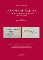 Die Operneinakter 'La Lotta d'Hercole con Acheloo' und 'Baccanali' von Agostino Steffani Mit einer Einführung zur Form des Operneinakters im zeitgenössischen Kontext und einer historisch-kritischen Edition von 'Baccanali'