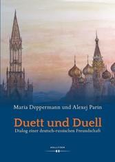 Duett und Duell Dialog einer deutsch-russischen Freundschaft