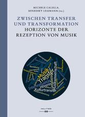 Zwischen Transfer und Transformation Horizonte der Rezeption von Musik