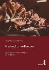 Psychodrama-Theater Das zwischenmenschliche Spiel auf der Bühne