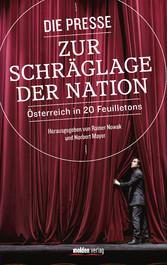 Die Presse zur Schräglage der Nation Österreich in 20 Feuilletons