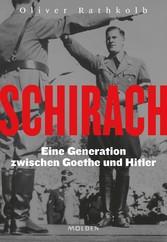 Schirach Eine Generation zwischen Goethe und Hitler