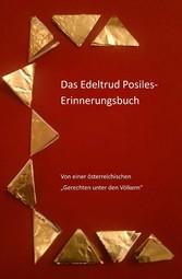 Das Edeltrud Posiles Erinnerungsbuch Von einer österreichischen Gerechten unter den Völkern