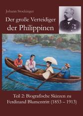 Der große Verteidiger der Philippinen Teil 2: Biografische Skizzen zu Ferdinand Blumentritt