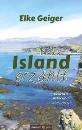Was Island erzählt Zwischen Natur und Wirklichkeit