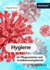 Hygiene für Pflegeassistenz und Sozialbetreuungsberufe