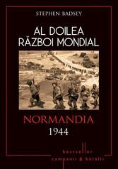 Al Doilea Rzboi Mondial - 09 - Normandia 1944