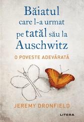 Baiatul care l-a urmat pe tatal sau la Auschwitz