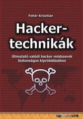 Hackertechnikák Útmutató valódi hacker módszerek biztonságos kipróbálásához