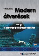 Modern átverések avagy IT biztonság a hétköznapokban