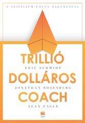 Trillió-dolláros coach Bill Campbell vezetési taktikái a Szilícium-völgybl