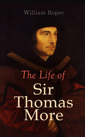 The Life of Sir Thomas More Including Personal Correspondence