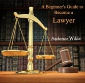 Beginner's Guide to Become a Lawyer, A