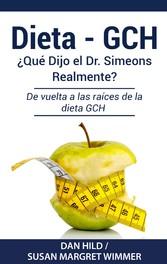 DIETA- GCH: ¿Qué Dijo el Dr. Simeons Realmente? De vuelta a las raíces de la dieta GCH