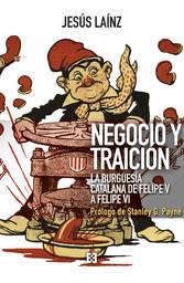 Negocio y traición La burguesía catalana de Felipe V a Felipe VI