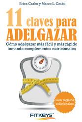 11 Claves para adelgazar Cómo adelgazar más fácil y más rápido tomando complementos nutricionales