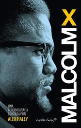 Autobiografía Malcolm X. Contada por Alex Haley