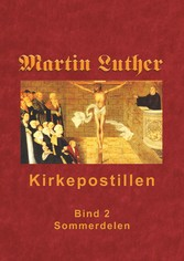 Kirkepostillen - Sommerdelen Martin Luthers Kirkepostil i 2 bind