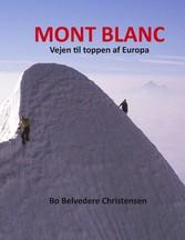 Mont Blanc Vejen til toppen af Europa