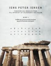 Tekster og indskrifter til studiet af oldgræsk religion Indføring i grammatisk analyse og grammatiske oversigter