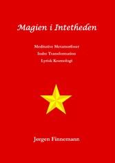 Magien i Intetheden Meditative Metamorfoser - Indre Transformation - Lyrisk Kosmologi