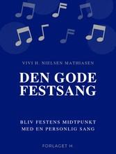 Den gode festsang Bliv festens midtpunkt med en personlig sang