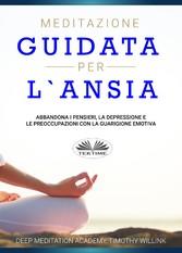 Meditazione Guidata Per L'Ansia Abbandona I Pensieri, La Depressione E Le Preoccupazioni Con La Guarigione Emotiva