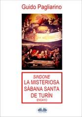 Sindone: La Misteriosa Sábana Santa De Turín Ensayo