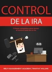 Control De La Ira 7 Pasos Completos Para Tomar El Control Total De Tu Ira