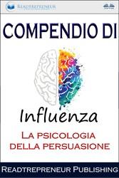 Compendio Di Influenza La Psicologia Della Persuasione