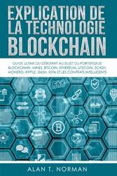 Explication De La Technologie Blockchain Guide Ultime Du Débutant Au Sujet Du Portefeuille Blockchain, Mines, Bitcoin, Ripple, Ethereum