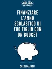 Finanziare L'anno Scolastico Di Tuo Figlio Con Un Budget Opzioni E Risorse Per Tutti