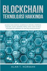 Blockchain Teknolojisi Hakknda Blockchain Cüzdan, Madencilik, Bitcoin, Ethereum... Hakknda Nihai Balangç Klavuzu