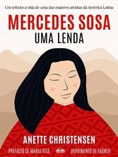 Mercedes Sosa - Uma Lenda Um Tributo À Vida De Uma Das Maiores Artistas Da América Latina