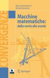 Macchine matematiche Dalla storia alla scuola