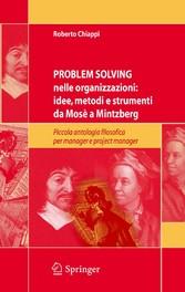 Problem Solving nelle organizzazioni: idee, metodi e strumenti da Mosè a Mintzberg Piccola antologia filosofica per managers e project managers