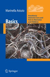 Basics Anesthesia Intensive Care and Pain in Neonates and Children