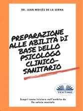Preparazione Alle Abilità Di Base Dello Psicologo Clinico-Sanitario Scopri Come Iniziare Nell'Ambito Della Salute Mentale