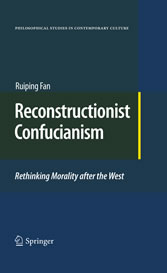 Reconstructionist Confucianism Rethinking Morality after the West