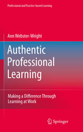 Authentic Professional Learning Making a Difference Through Learning at Work